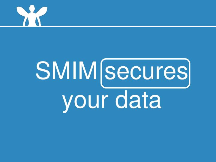 SMIM secures your data