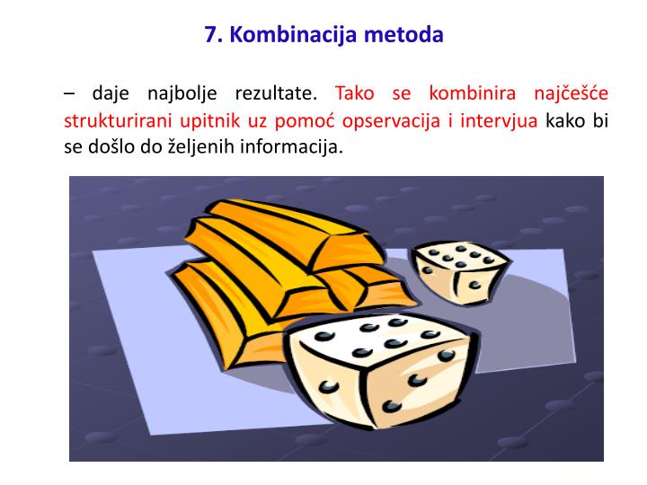 7. Kombinacija metoda