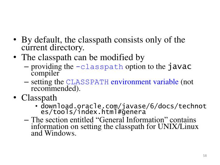 By default, the classpath consists only of the current directory.