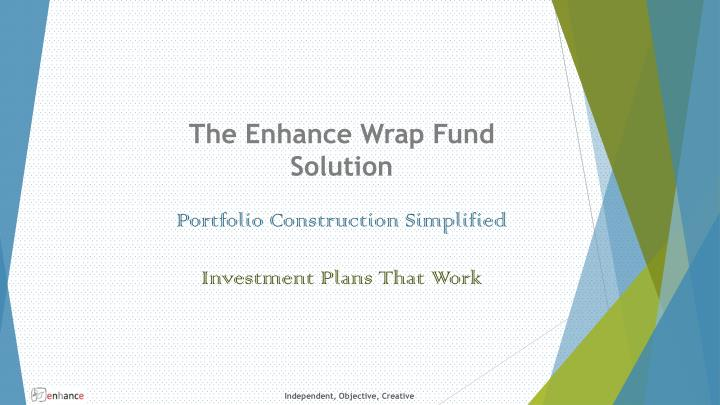 The Enhance Wrap Fund Solution