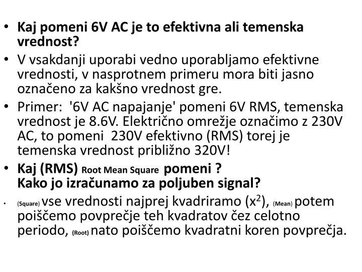 Kaj pomeni 6V AC je to efektivna ali temenska vrednost?