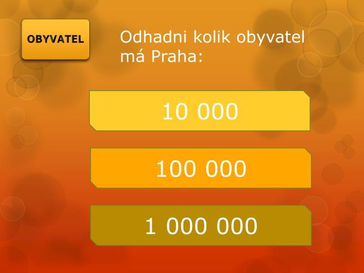 Odhadni kolik obyvatel má Praha: