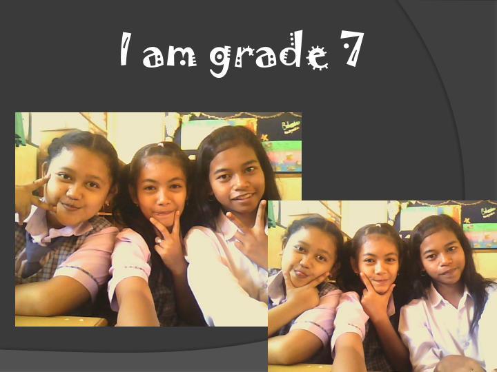 I am grade 7