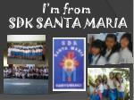 i m from sdk santa maria