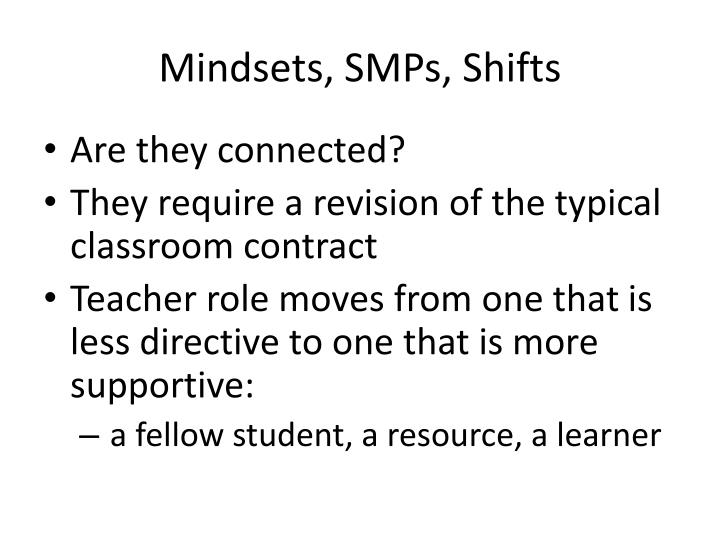 Mindsets, SMPs, Shifts