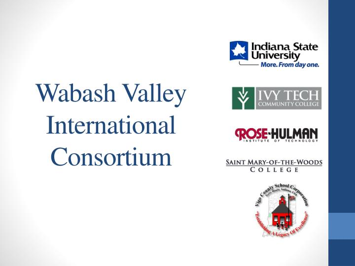 Wabash valley international consortium