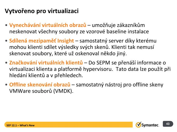 Vytvořeno pro virtualizaci