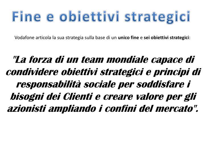 Fine e obiettivi strategici