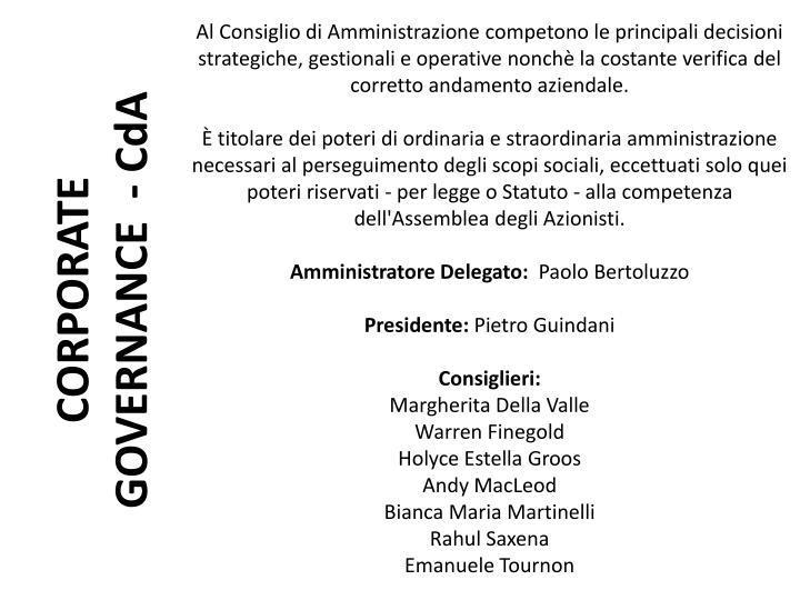 Al Consiglio di Amministrazione competono le principali decisioni strategiche, gestionali e operative