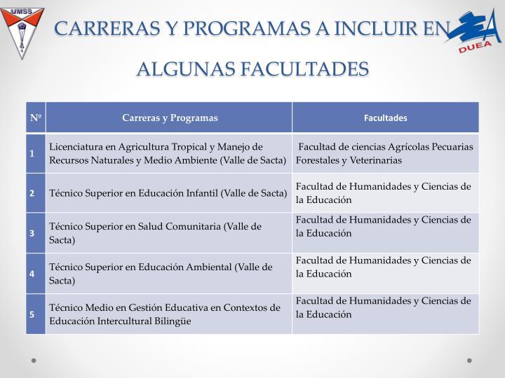 CARRERAS Y PROGRAMAS A INCLUIR EN ALGUNAS FACULTADES