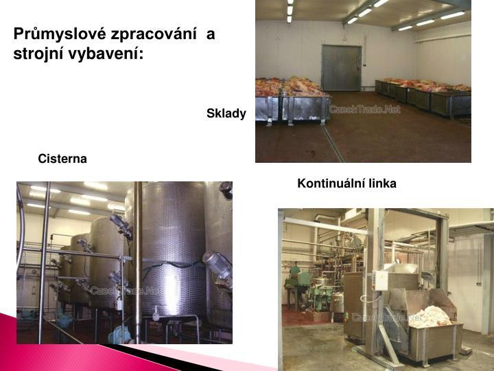 Průmyslové zpracování  a strojní vybavení:
