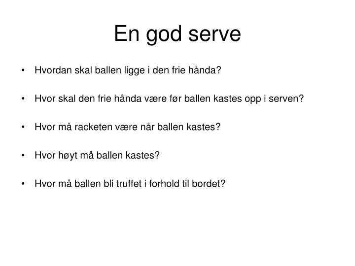 En god serve
