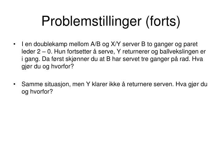 Problemstillinger (forts)