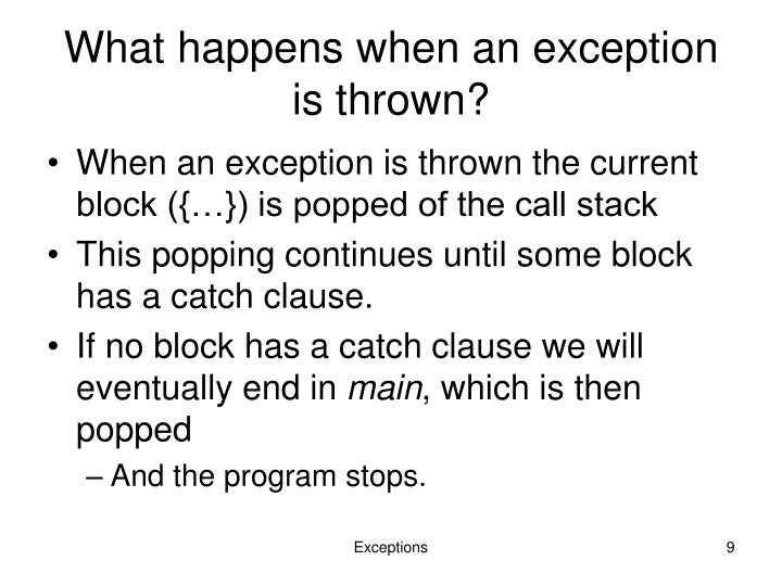 What happens when an exception is thrown?
