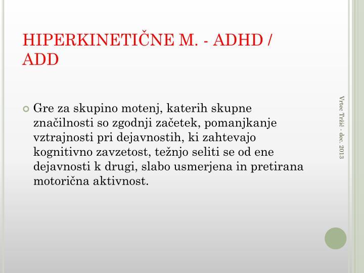 HIPERKINETIČNE M. - ADHD