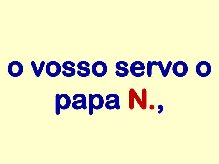 o vosso servo o papa