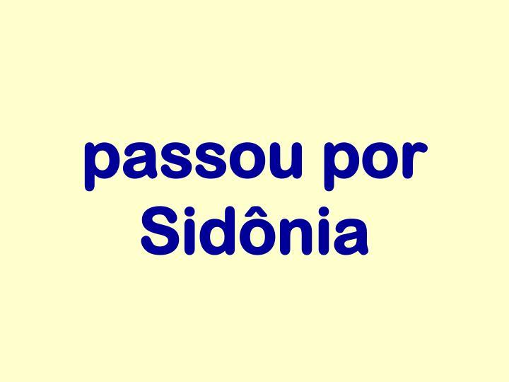 passou por Sidônia