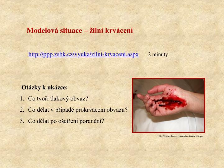 Modelová situace – žilní krvácení