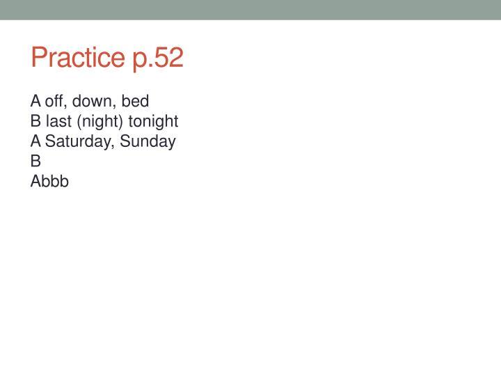 Practice p.52