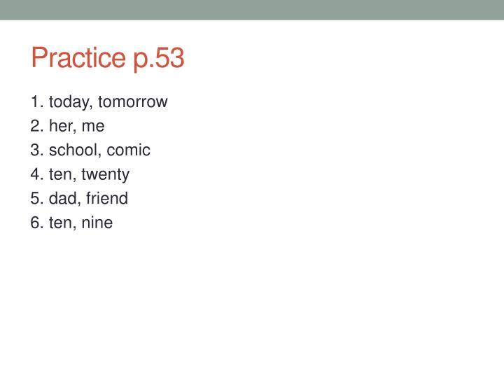 Practice p.53
