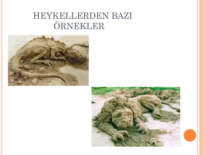 HEYKELLERDEN BAZI