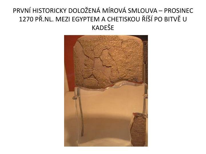 PRVN HISTORICKY DOLOEN MROV SMLOUVA  PROSINEC 1270 P.NL. MEZI EGYPTEM A CHETISKOU  PO BITV U KADEE
