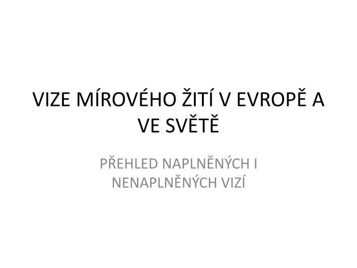 VIZE MROVHO IT V EVROP A VE SVT