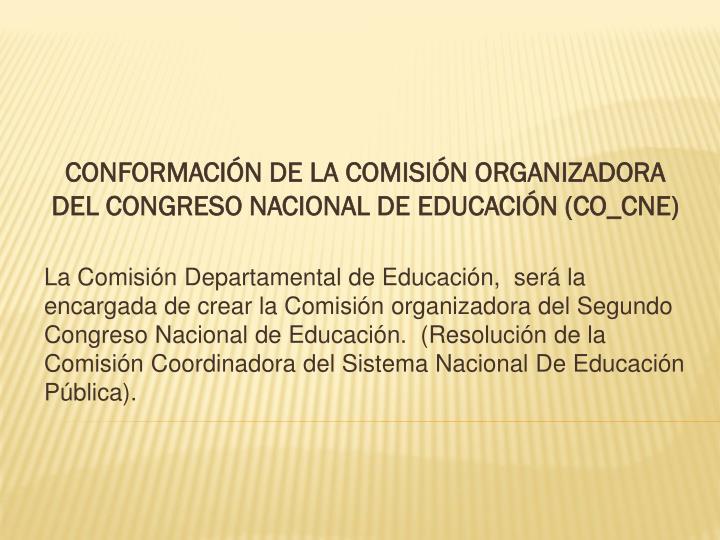 CONFORMACIÓN DE LA COMISIÓN ORGANIZADORA DEL CONGRESO NACIONAL DE