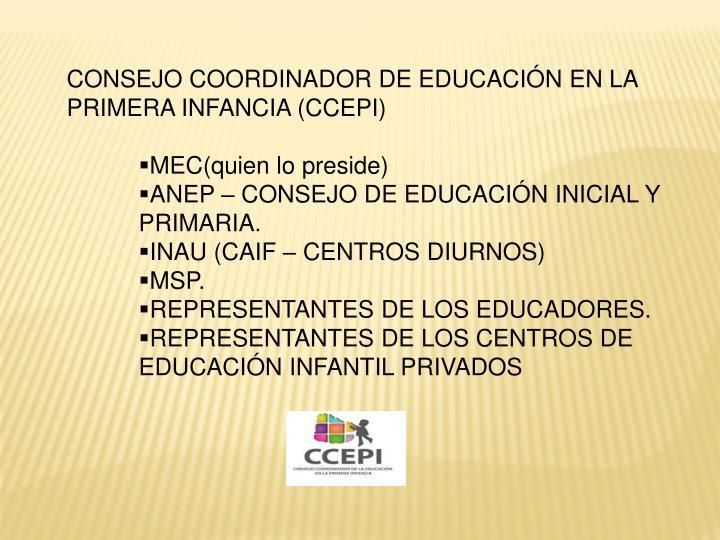 CONSEJO COORDINADOR DE EDUCACIÓN EN LA PRIMERA INFANCIA (CCEPI)