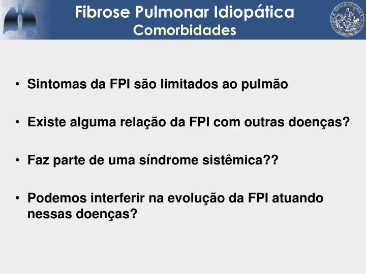 Sintomas da FPI são limitados ao pulmão