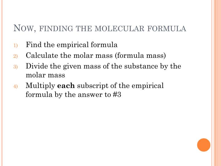 Now, finding the molecular formula