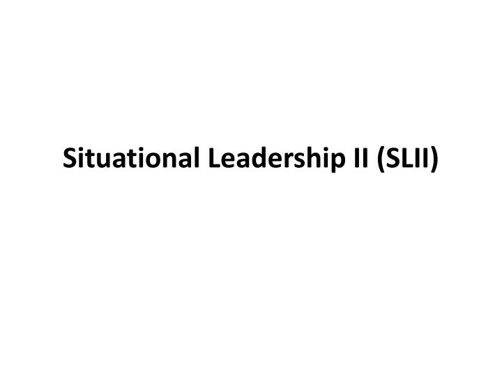 Situational leadership ii slii