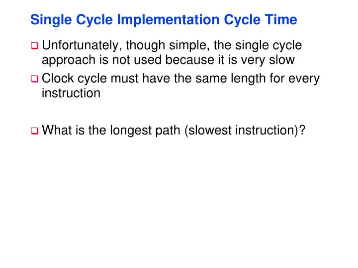 Single Cycle Implementation Cycle Time