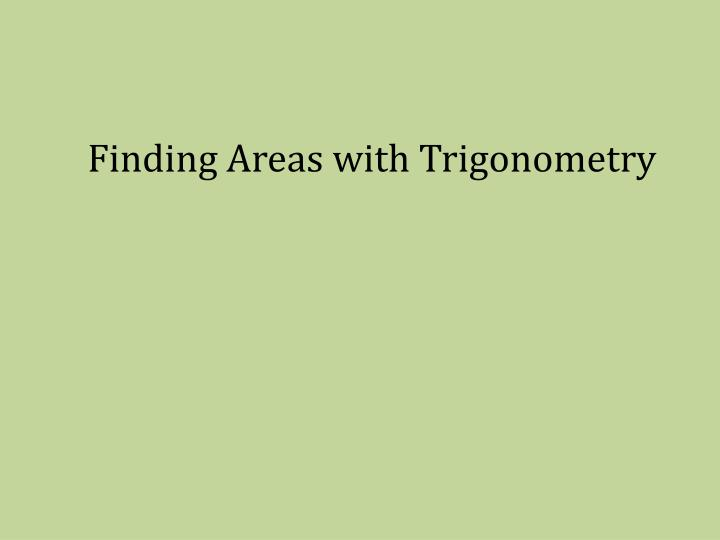 Finding areas with trigonometry