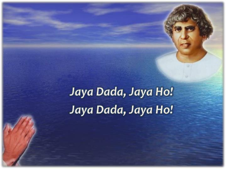 Jaya Dada, Jaya Ho!