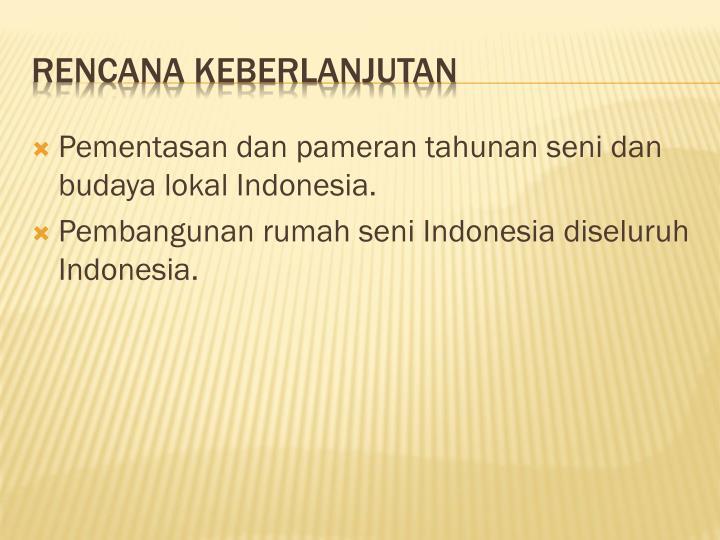 Pementasan dan pameran tahunan seni dan budaya lokal Indonesia.