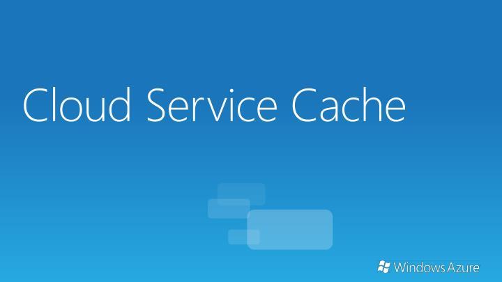 Cloud Service Cache