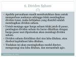 6 dividen saham