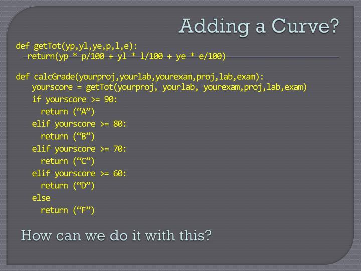 Adding a Curve?