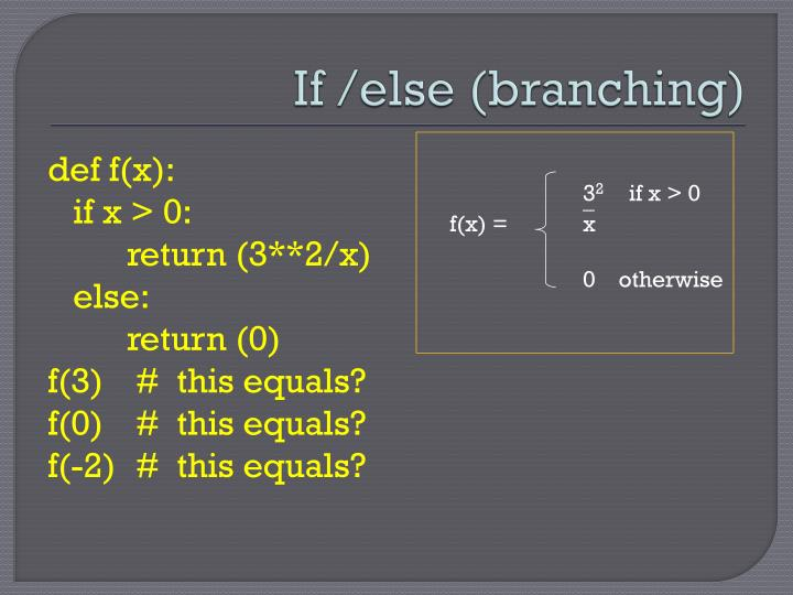If /else (branching)