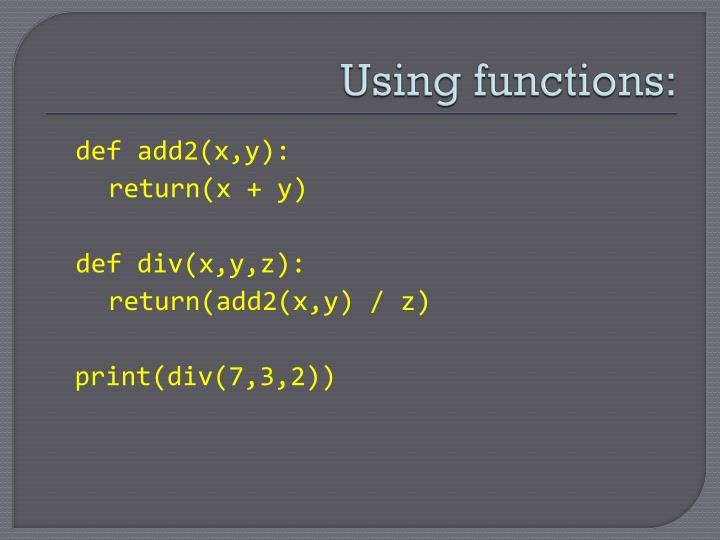 Using functions: