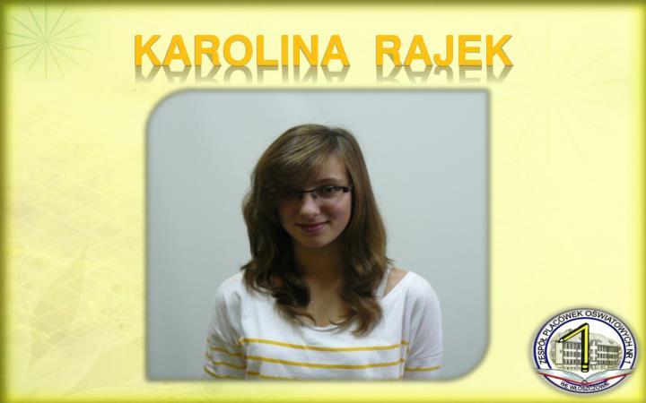 KAROLINA  Rajek