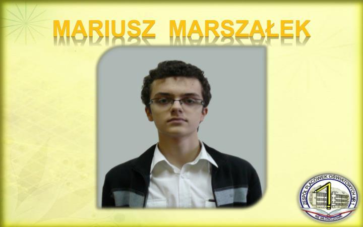 MARIUSZ  MARSZAŁEK