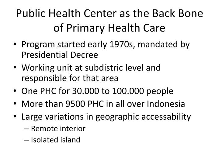 Public Health Center as the Back Bone of Primary Health Care