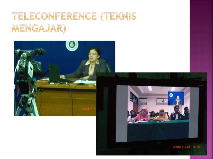 Teleconference (Teknis Mengajar)