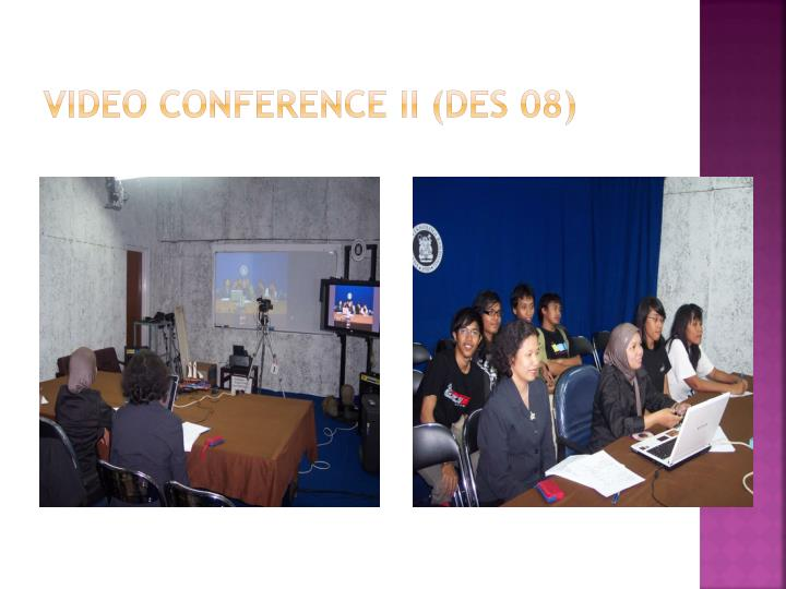 VIDEO CONFERENCE II (DES 08)