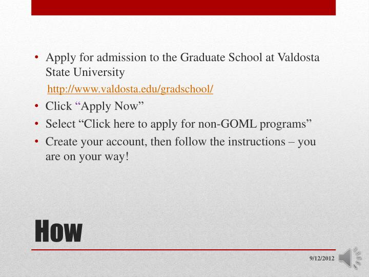 Apply for admission to the Graduate School at Valdosta State University