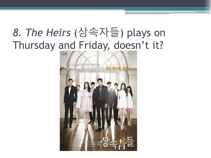 8. The Heirs