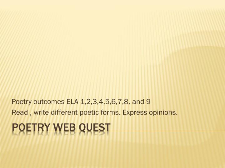Poetry outcomes ela 1 2 3 4 5 6 7 8 and 9 read write different poetic forms express opinions