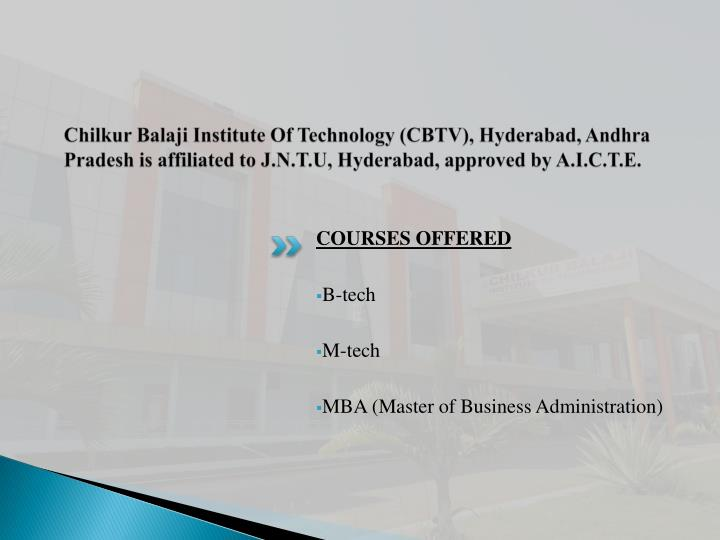 Chilkur Balaji Institute Of Technology (CBTV), Hyderabad, Andhra Pradesh is affiliated to J.N.T.U, H...